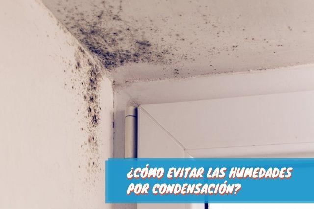 Evitar las humedades por condensación
